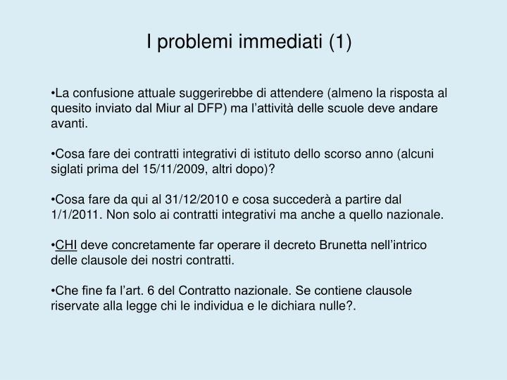 I problemi immediati (1)