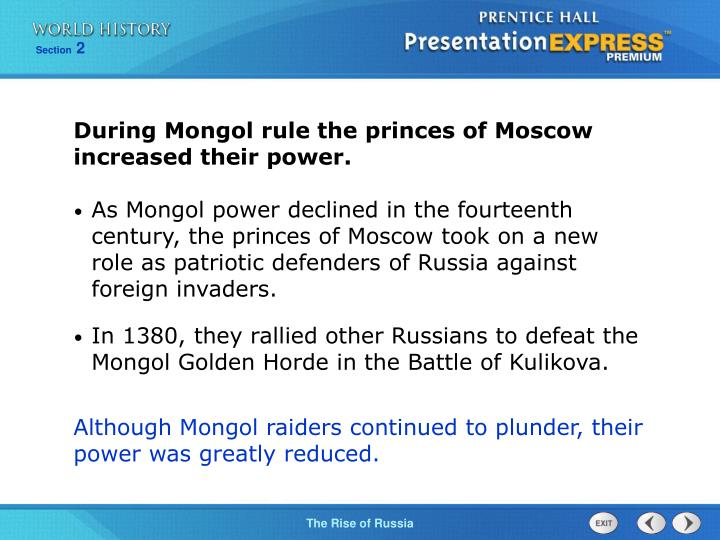 During Mongol rule the princes of Moscow increased their power.