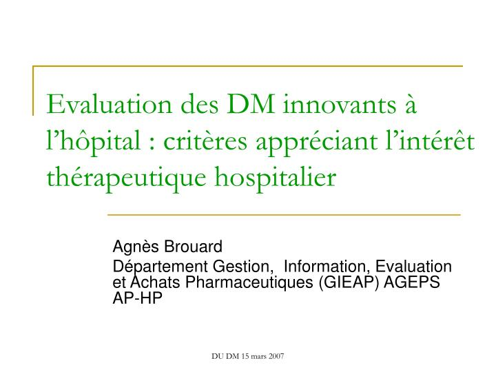 Evaluation des dm innovants l h pital crit res appr ciant l int r t th rapeutique hospitalier