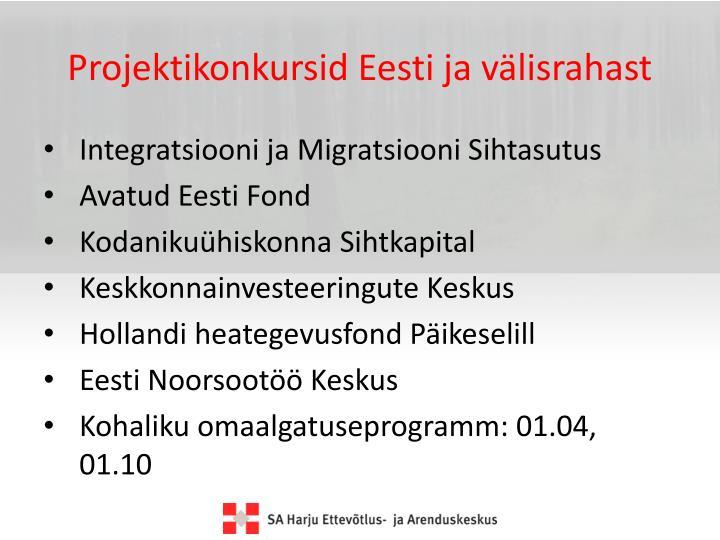 Projektikonkursid Eesti ja välisrahast