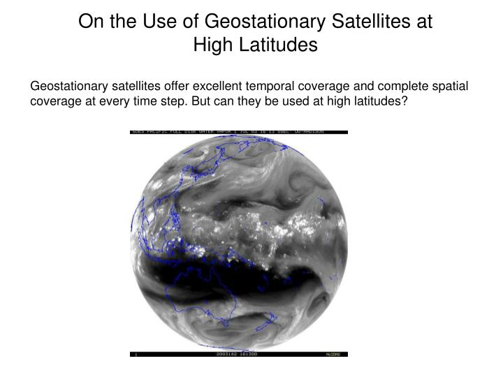 On the Use of Geostationary Satellites at