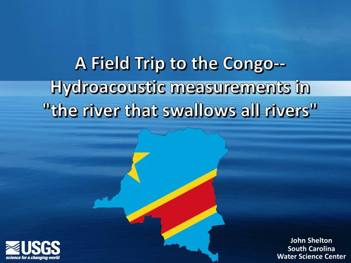 A field trip to the congo hydroacoustic measurements in the river that swallows all rivers
