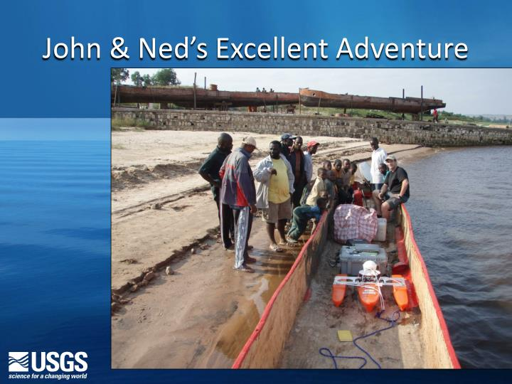 John & Ned's Excellent Adventure