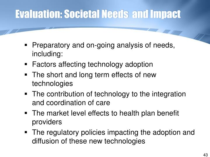 Evaluation: Societal Needs  and Impact