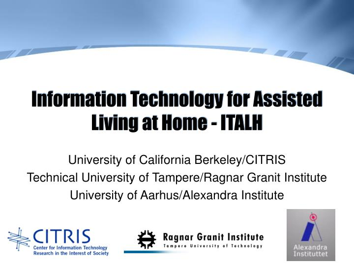 Information Technology for Assisted Living at Home - ITALH