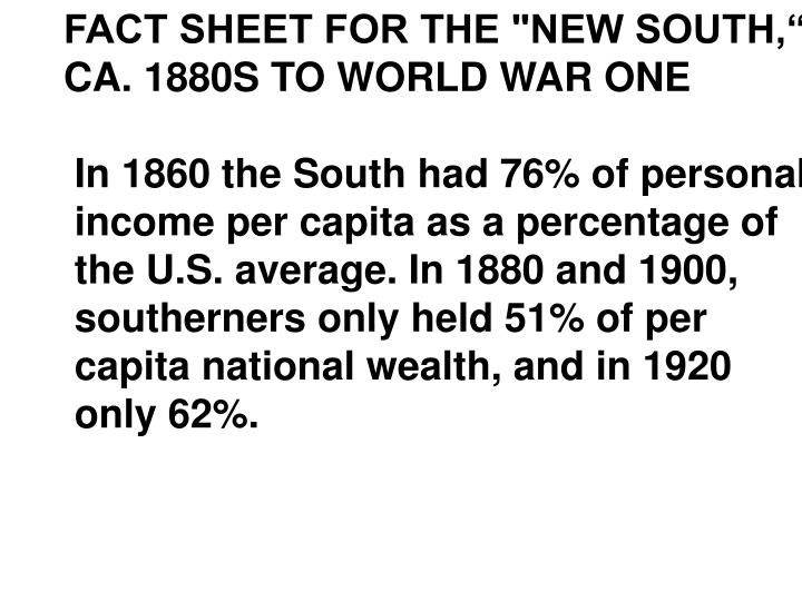 "FACT SHEET FOR THE ""NEW SOUTH,"""
