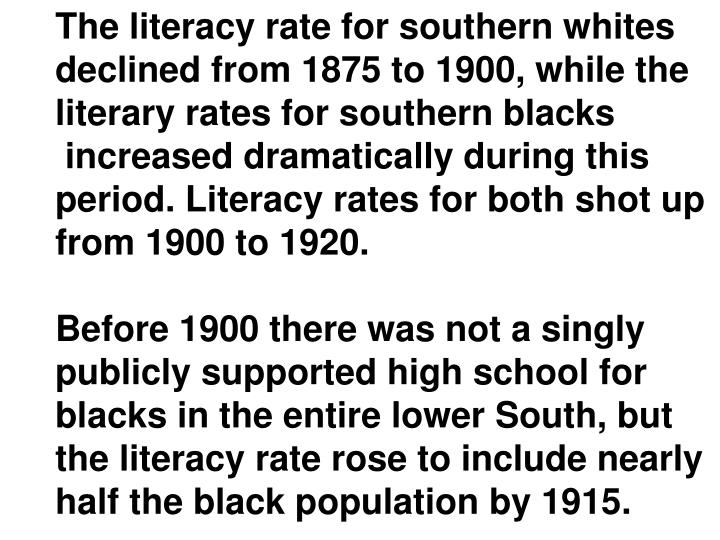 The literacy rate for southern whites
