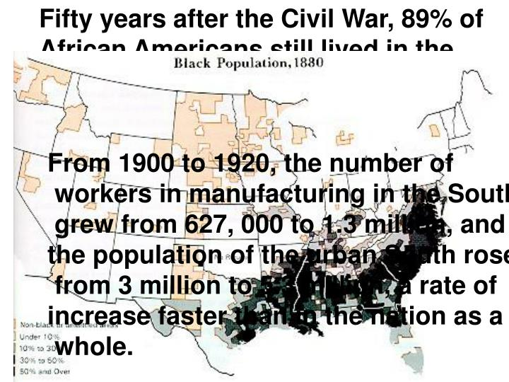 Fifty years after the Civil War, 89% of