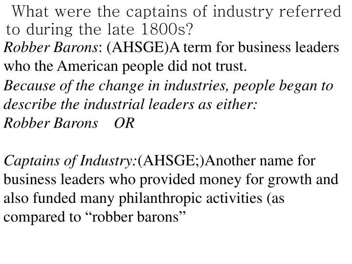 What were the captains of industry referred to during the late 1800s?