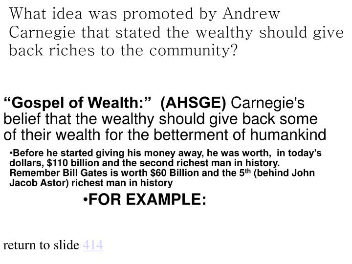 What idea was promoted by Andrew Carnegie that stated the wealthy should give back riches to the community?