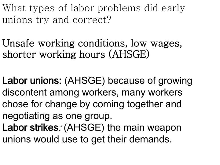 What types of labor problems did early unions try and correct?