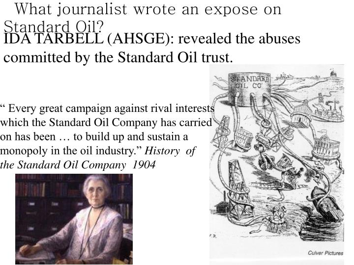 What journalist wrote an expose on Standard Oil?