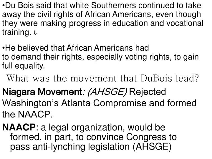 Du Bois said that white Southerners continued to take away the civil rights of African Americans, even though they were making progress in education and vocational training.
