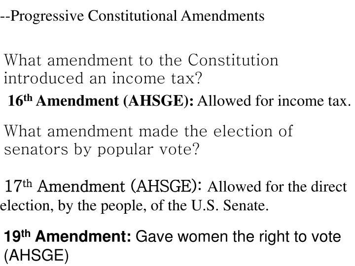 --Progressive Constitutional Amendments