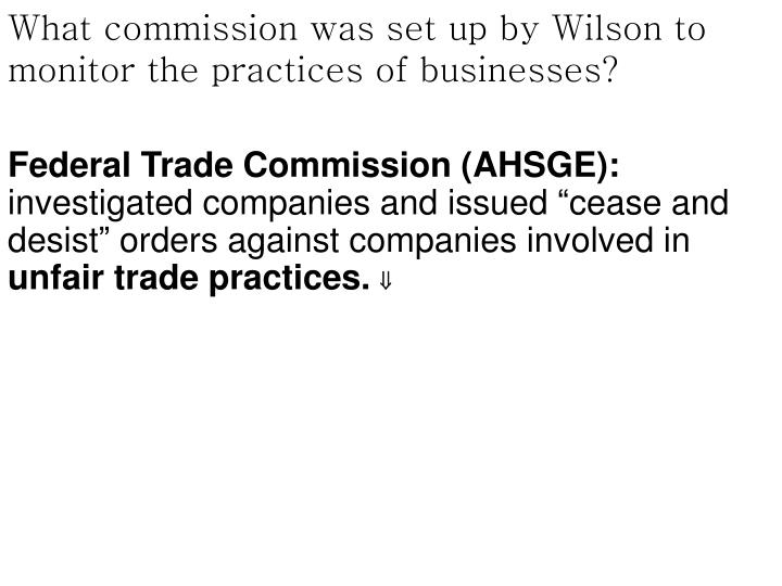 What commission was set up by Wilson to monitor the practices of businesses?