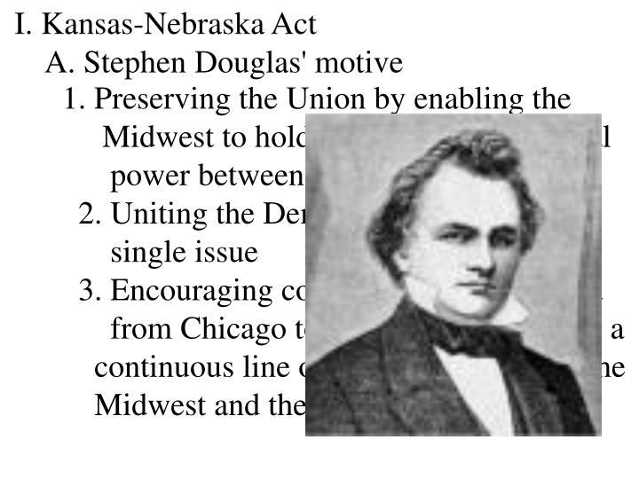 I. Kansas-Nebraska Act