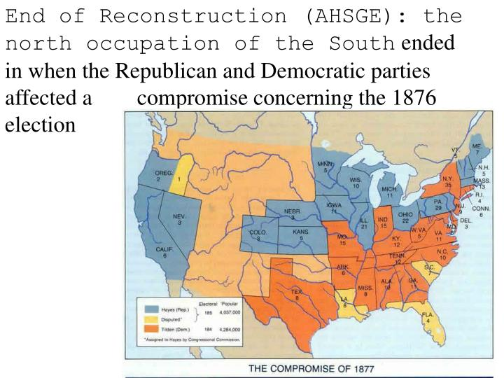End of Reconstruction (AHSGE): the north occupation of the South