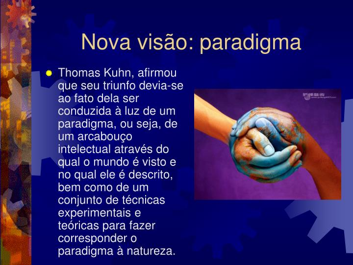 Nova visão: paradigma