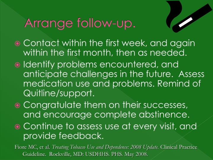 Arrange follow-up.