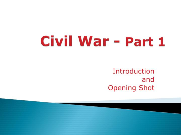 Civil war part 1