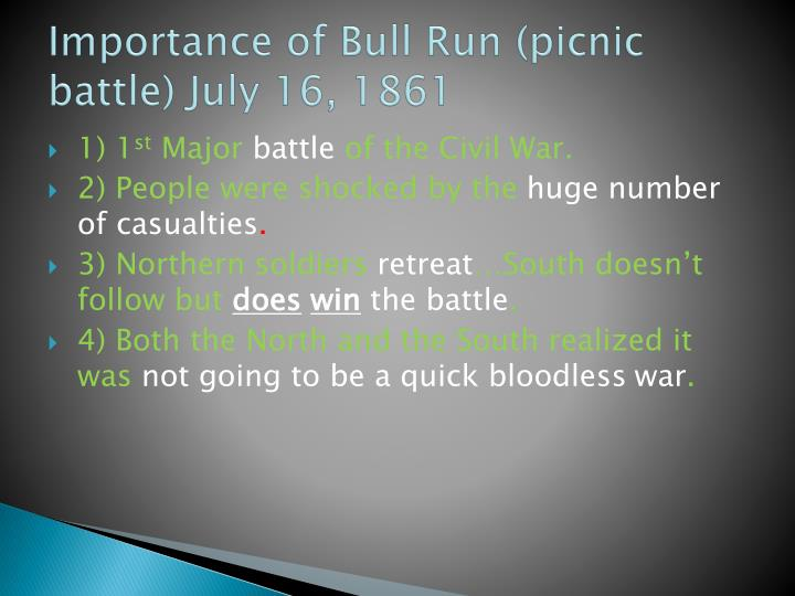 Importance of Bull Run (picnic battle) July 16, 1861