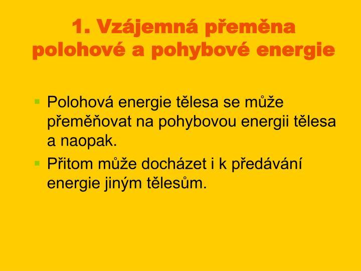 1. Vzájemná přeměna polohové a pohybové energie