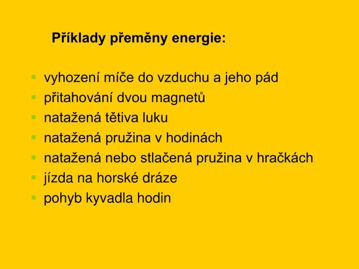 Příklady přeměny energie: