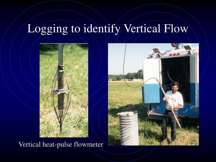 Logging to identify Vertical Flow