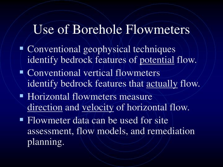 Use of Borehole Flowmeters