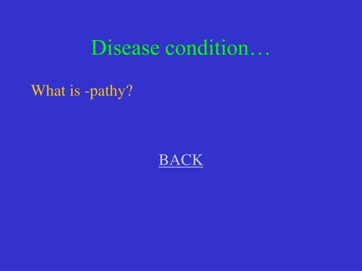 Disease condition…