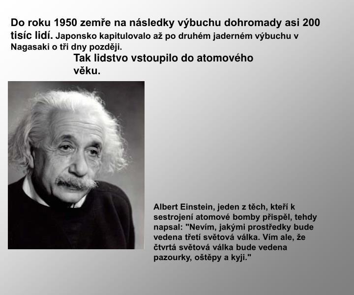 Do roku 1950 zemře na následky výbuchu dohromady asi 200 tisíc lidí.
