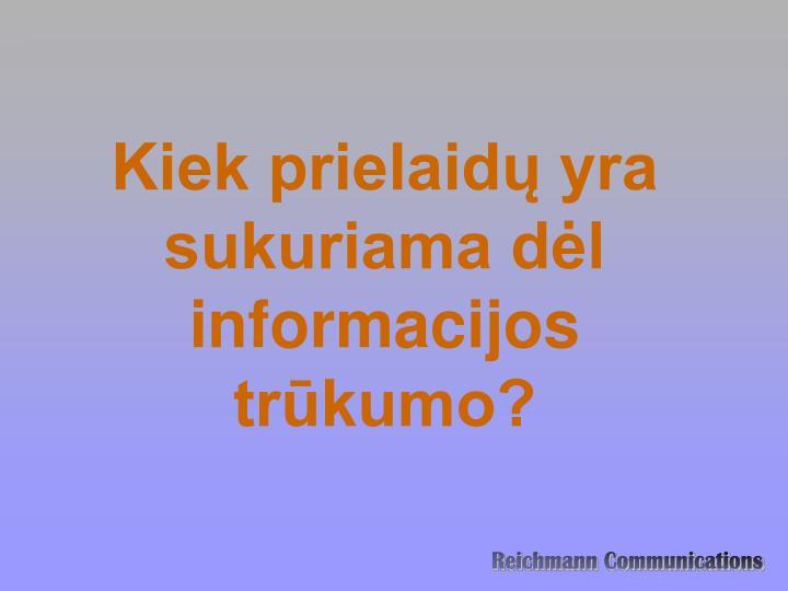 Kiek prielaidų yra sukuriama dėl informacijos trūkumo?