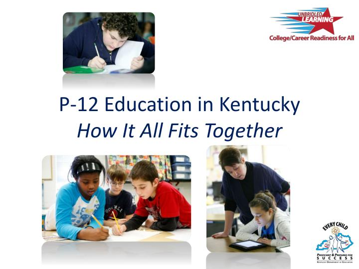 P 12 education in kentucky how it all fits together