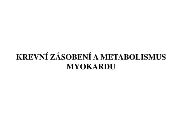 KREVNÍ ZÁSOBENÍ A METABOLISMUS