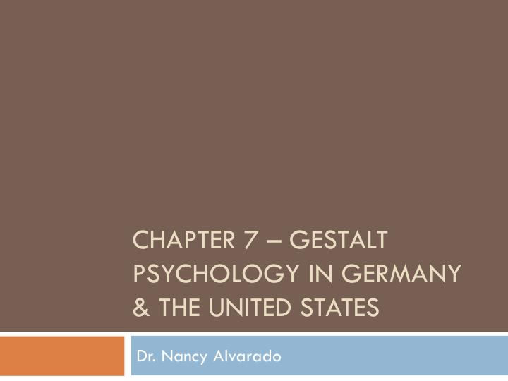 Chapter 7 – gestalt psychology in
