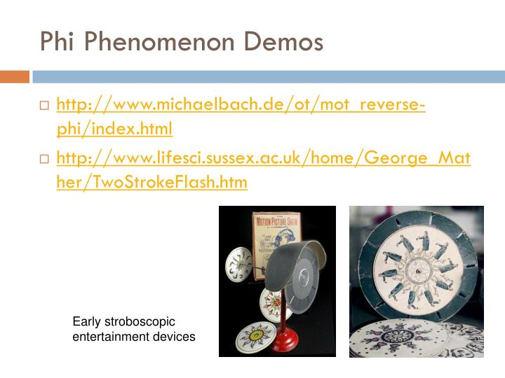 Phi Phenomenon Demos
