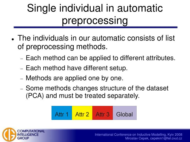 Single individual in automatic preprocessing