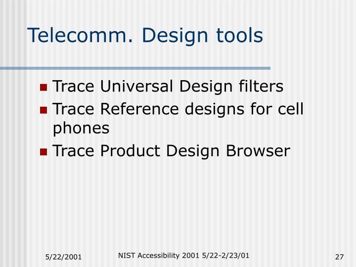 Telecomm. Design tools