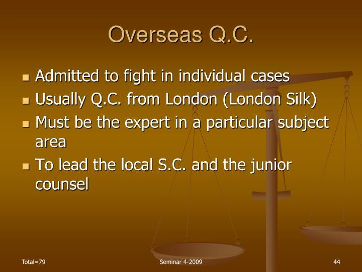 Overseas Q.C.