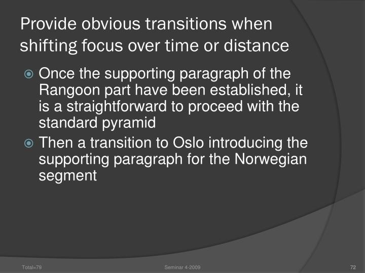 Provide obvious transitions when shifting focus over time or distance