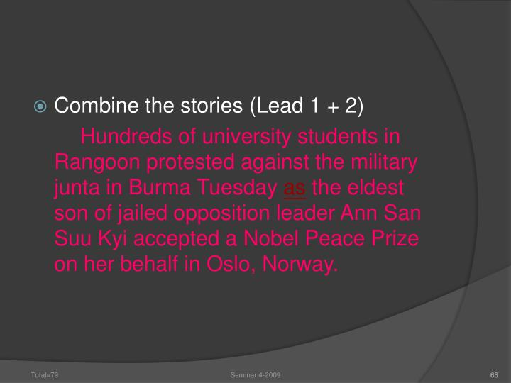 Combine the stories (Lead 1 + 2)