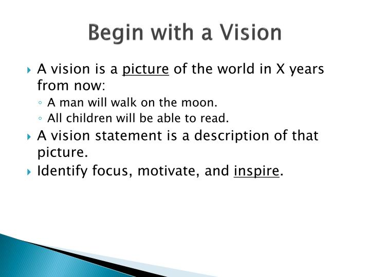 Begin with a Vision