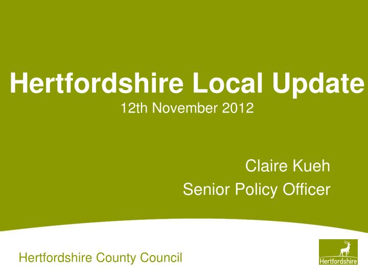 Hertfordshire local update 12th november 2012