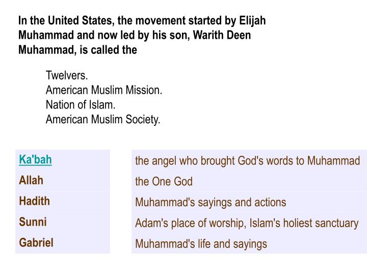 In the United States, the movement started by Elijah