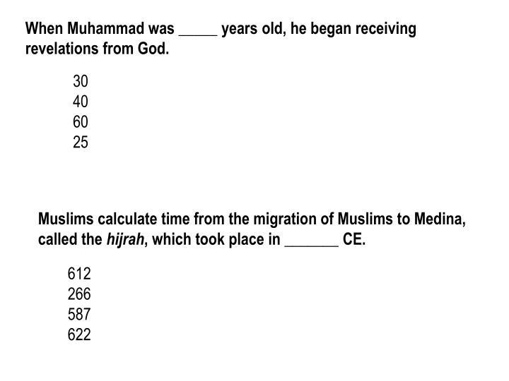 When Muhammad was _____ years old, he began receiving