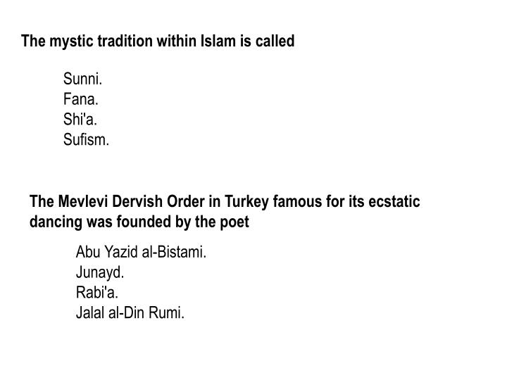 The mystic tradition within Islam is called