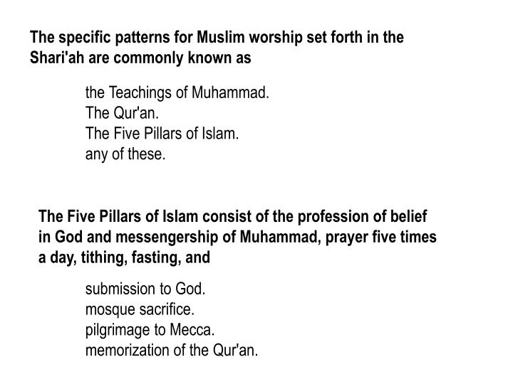 The specific patterns for Muslim worship set forth in the