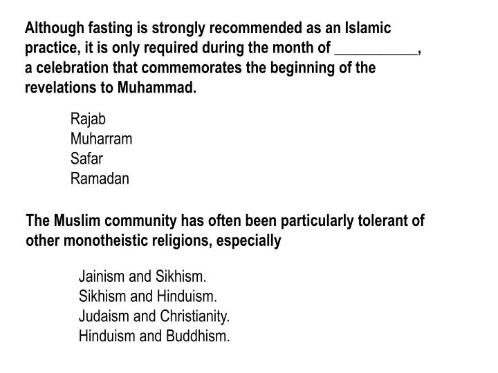 Although fasting is strongly recommended as an Islamic