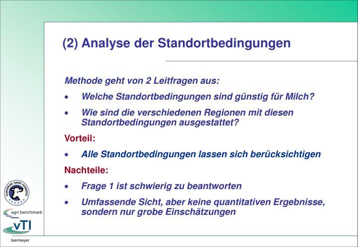 (2) Analyse der Standortbedingungen