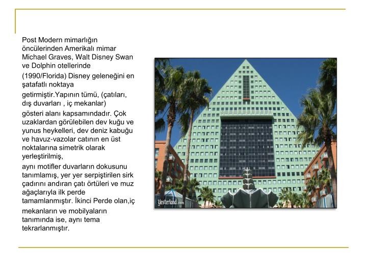 Post Modern mimarln nclerinden Amerikal mimar Michael Graves, Walt Disney Swan ve Dolphin otellerinde